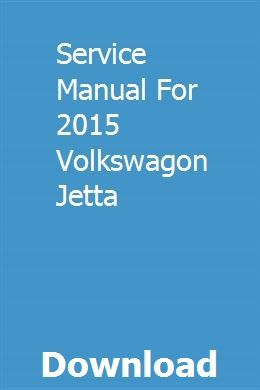 Service Manual For 2015 Volkswagon Jetta Volkswagon Jetta Tdi Jetta 2010