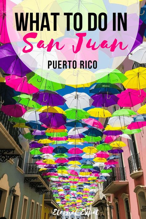 Things to Do in San Juan Puerto Rico: A Guide to San Juan | Eternal Expat