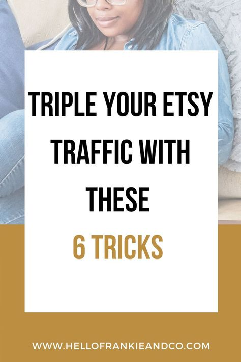 6 Tricks to Triple Your Etsy Shop Traffic in 2020 | Etsy marketing, Etsy business, Traffic