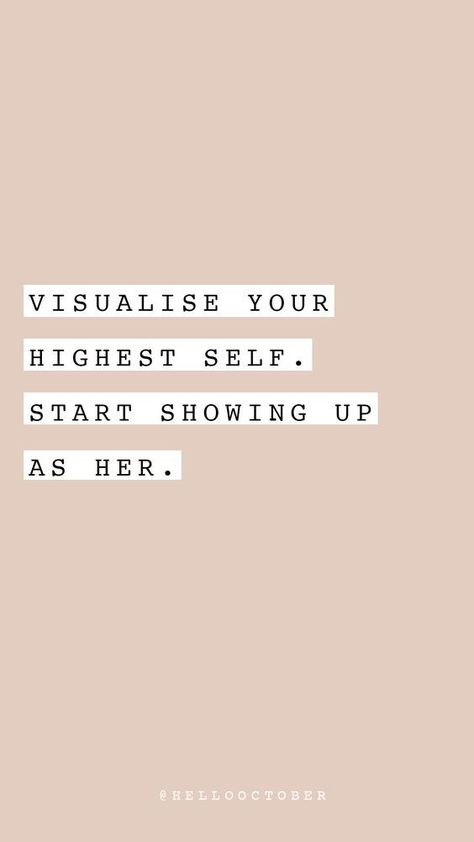 """Visualize your highest self. Start showing up as her. - @hellooctober. Love this inspiring quote. It helps sum up this """"What Happened Once I Embraced the Phrase """"Self-taught""""' blog post perfectly."""