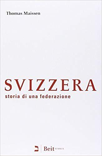 Svizzera Storia Di Una Federazione Pdf Download Ebook Gratis Libro Libro Di Storia Storie Sociali Libri