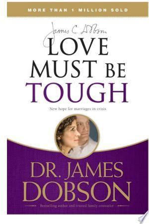 Love Must Be Tough Pdf Download James Dobson Tough Dobson