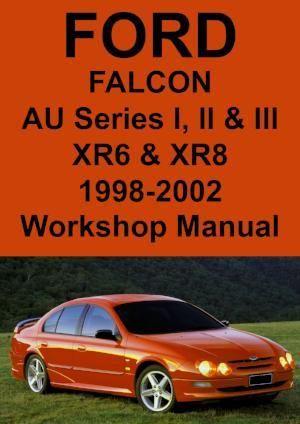 Ford Falcon Xr6 And Xr8 Au Shop Manual Ford Falcon Manual Car Ford Falcon Xr8