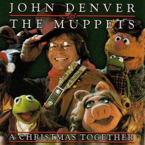 Best Christmas Album Ever A Christmas Together John Denver The Muppets Muppets Christmas John Denver Christmas Music