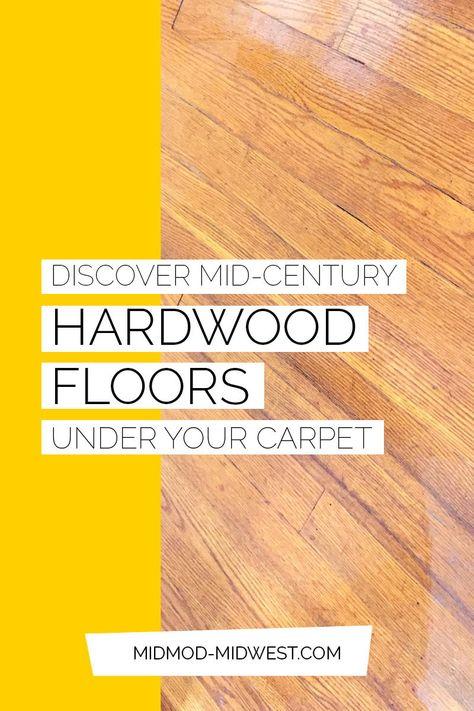 Mid Century Hardwood Floors May Be Hiding Under Your Carpet