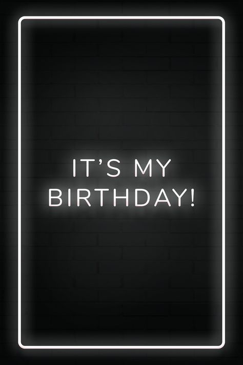 Download free illustration of Glowing it's my birthday! neon typography on a black background about My birthday, happy birthday, its my birthday
