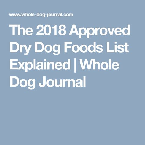 The 2018 Approved Dry Dog Foods List Explained Quality Vs Cost