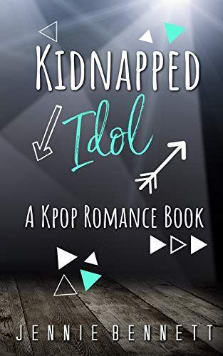 Download Pdf Kidnapped Idol A Kpop Romance Book Volume 1 Free Epub Mobi Ebooks Romance Books Books Kidnapping