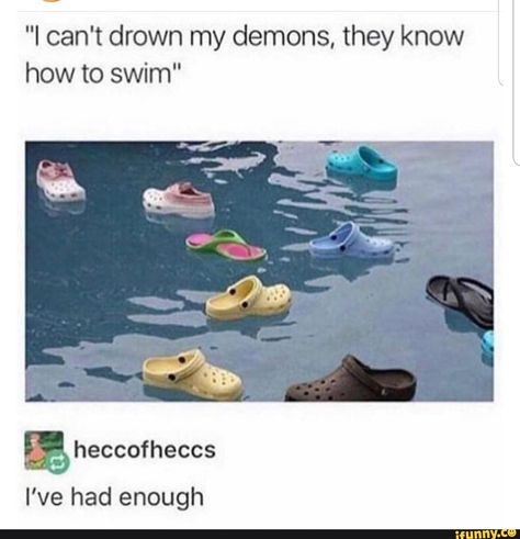 """""""I can't drown my demons, they know how to swim"""" I've had enough - iFunny :) Really Funny, Funny Cute, The Funny, Hilarious, Stupid Funny Memes, Funny Fails, Funny Stuff, Funny Things, Funniest Memes"""