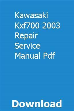 Kawasaki Kxf700 2003 Repair Service Manual Pdf Kawasaki Repair Manual