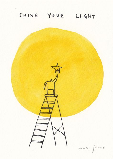 shine your light aesthetic drawing shine your light — Marc Johns Frases Cliche, Marc Johns, Art Du Monde, Photo Vintage, Shine Your Light, Poster S, Mellow Yellow, Happy Thoughts, Beautiful Words