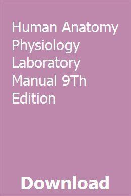Human Anatomy Physiology Laboratory Manual 9th Edition Human Anatomy And Physiology Anatomy And Physiology Physiology