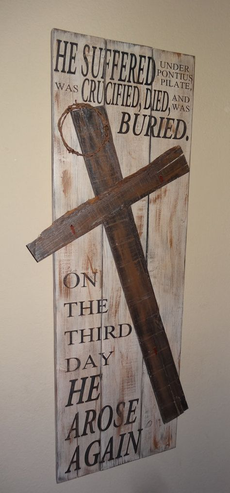 He Suffered under Pontius Pilate...on the third He arose again~Rustic hand painted Easter sign with cross by CherryCreekCrafts on Etsy