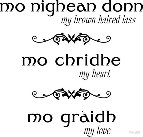 """mo nighean donn - my brown haired lass - Scottish language "" by - ""mo nighean donn – my brown haired lass – Outlander"" by Scottish Words, Scottish Quotes, Scottish Gaelic, Irish Quotes, Me Quotes, Outlander Tattoos, Outlander Quotes, Outlander Recipes, Outlander Casting"