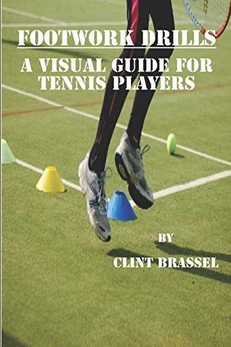 Read Book Footwork Drills A Visual Guide For Tennis Players Download Pdf Free Epub Mobi Ebooks Player Download Free Ebooks Download Ebook