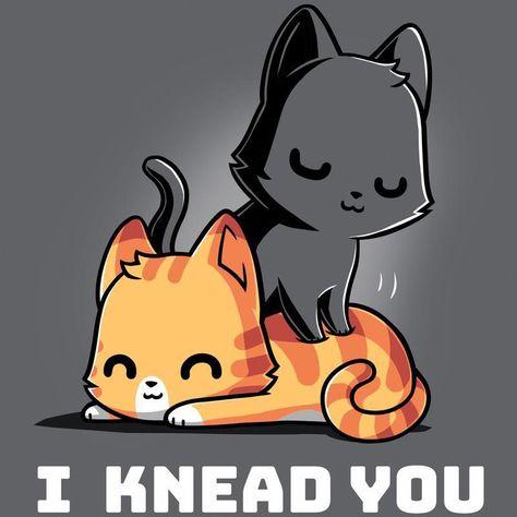 I Knead You T-Shirt TeeTurtle #funnycatpics