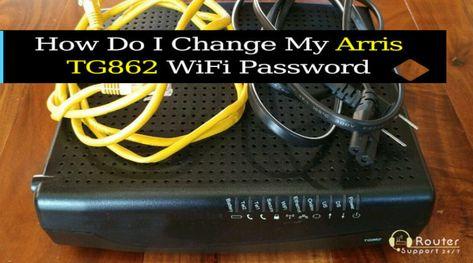How Do I Change My Arris Tg862 Wifi Password In 2021 Wifi Password Wifi Arris