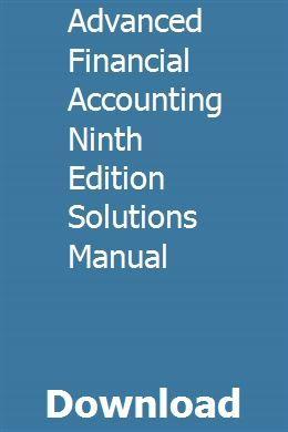 Advanced Financial Accounting Ninth Edition Solutions Manual Financial Accounting Financial Accounting