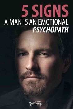 If A Guy Does These 5 Things He S An Emotional Psychopath