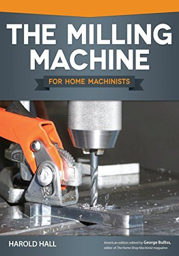Download Pdf The Milling Machine For Home Machinists Fox Chapel