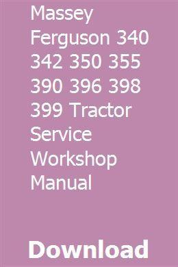 Massey Ferguson 340 342 350 355 390 396 398 399 Tractor