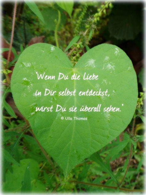 Wenn Du die Liebe in Dir selbst entdeckst.... Ulla Thomas - www.botschaftenmitherz.de