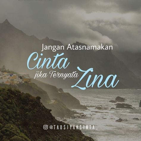 Jangan Atasnamakan Cinta Jika Ternyata Zina Dan Janganlah Kamu Dekati Zina Sesungguhnya Zina Itu Suatu Perbuatan Yang Keji Dan Jalan Yang B Allah Quran Hadith