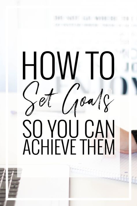 10 Actionable Steps To Achieve Your Goals – Mommy Thrives