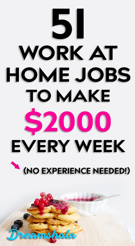 51 work from home jobs to make $2000 every week. hurry up now.
