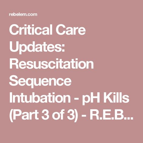 Critical Care Updates: Resuscitation Sequence Intubation