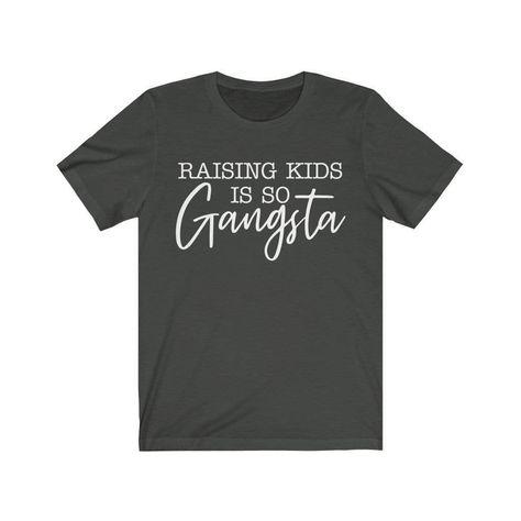 T-Shirt Dark Grey / S Raising Kids Is So Gangsta T-Shirt 1105304043
