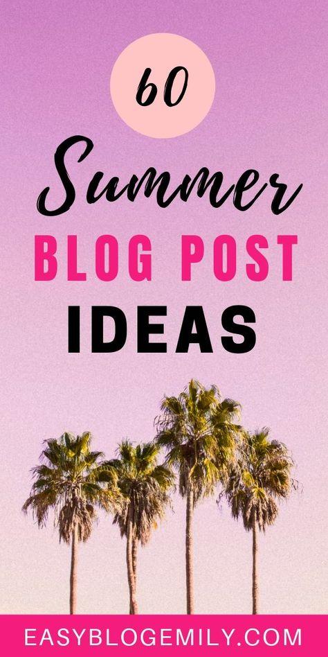 60 Summer blog post ideas