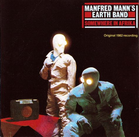 Manfred Mann's Earth Band - Somewhere in Afrika (1983)