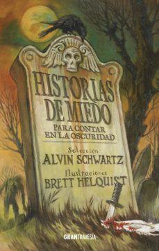 Historias De Miedo Para Contar En La Oscuridad 1 Ebook Alvin Schwartz 9786075271590 Historias De Miedo Libros De Terror Cuentos De Terror