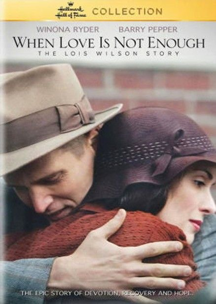 When Love Is Not Enough The Lois Wilson Story Dvd Hallmark Movies Movies Romantic Movies