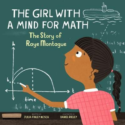 Get Book The Girl with a Mind for Math: The Story of Raye Montague (Amazing Scientists) Author Julia Finley Mosca Thinking In Pictures, Mighty Girl, Trade Books, Math Books, Children's Literature, Mathematics, New Books, The Book, Childrens Books