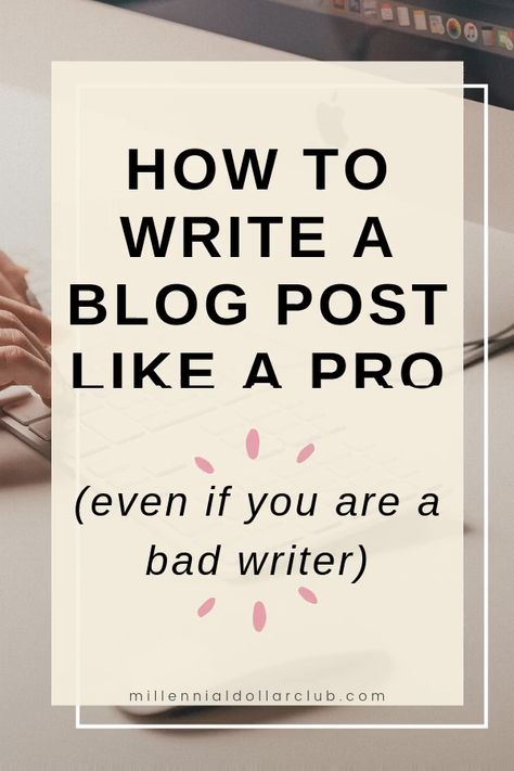 How to write a blog post for beginners and new bloggers in 2020 - the ultimate guide