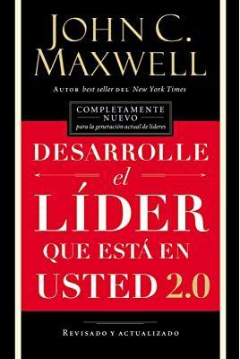 Las 21 Leyes Irrefutables Del Liderazgo Siga Estas Leyes Y La Gente Lo Seguirá A Usted Maxwell John John Maxwell Books John Maxwell Leadership John Maxwell