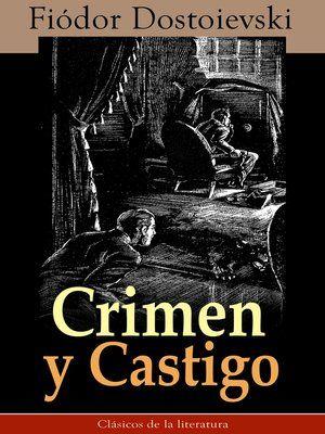 Anibal Libros Para Todos Crimen Y Castigo Fiodor Mijailovich Dostoyev Crimen Y Castigo Crimen Los Mejores Libros