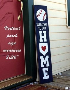 Welcome To Our Home Baseball Vertical Wood Porch Sign Etsy Porch Signs Wood Signs For Home Wood Signs