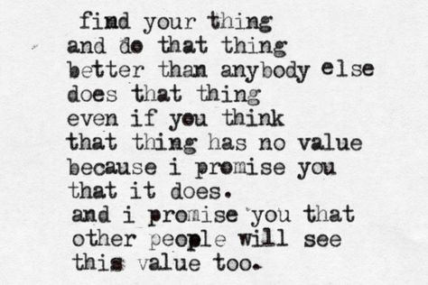 Find Your Thing And Do That Thing...