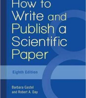 How To Write And Publish A Scientific Paper 8th Edition Pdf Publishing Journals Scientific Writing Publishing