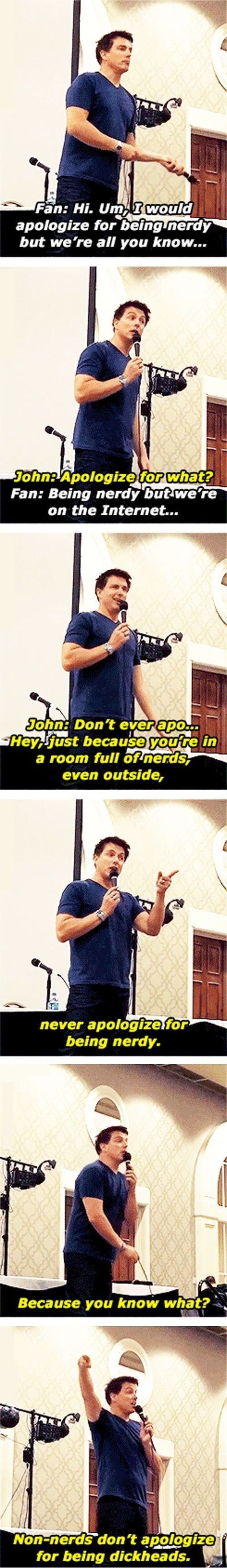 Never apologize for being a nerd. Gotta love John Barrowman - Doctor Who Doctor Who, The Doctor, Eleventh Doctor, John Barrowman, Sherlock, Fandoms Unite, Stark Tower, Space Man, Captain Jack Harkness