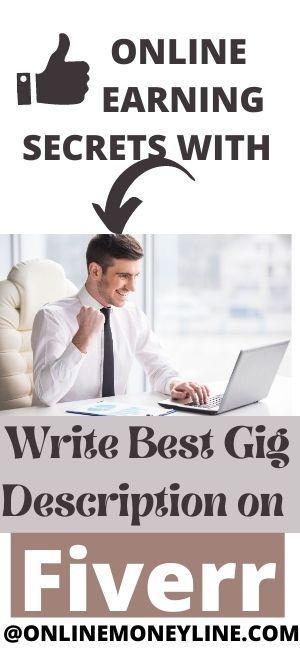 ONLINE EARNING SECRETS WITH Write Best Gig Description on Fiverr