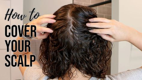 How to Cover Your Scalp | Thin Curly Hair Styling Techniques