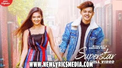 Superstar Hindi Lyrics Riyaz Aly Anushka Sain 2020 Neha Kakkar New Lyrics Media In 2020 Desi Music Neha Kakkar New Song Download