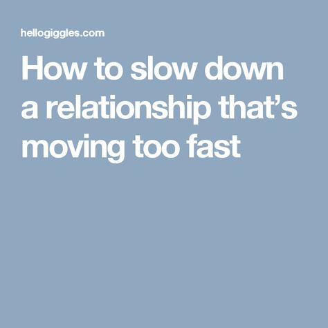 Moving too quickly in a relationship