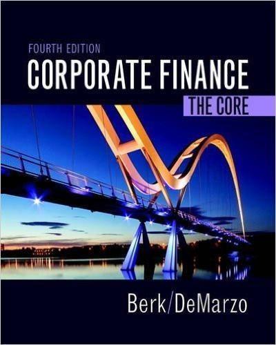 Corporate Finance The Core 4th Edition By Jonathan Berk Peteror Demarzo Isbn 13 978 0134202648