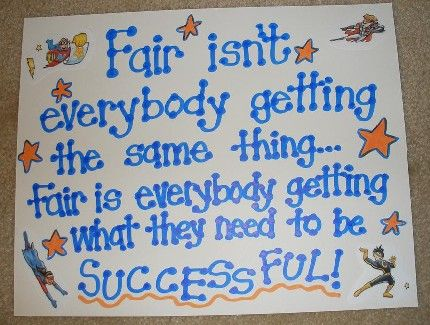 Amazing how I still need to say this to my high school ELLs when their classmates get special accommodations...
