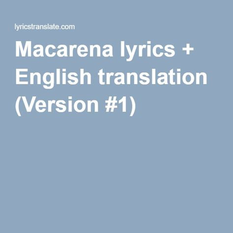 Macarena Lyrics English Translation Version 1 English